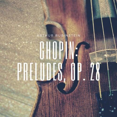 Chopin: Preludes, Op. 28 by Arthur Rubinstein