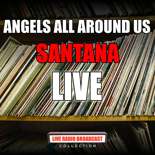 Angels All Around Us (Live) von Santana