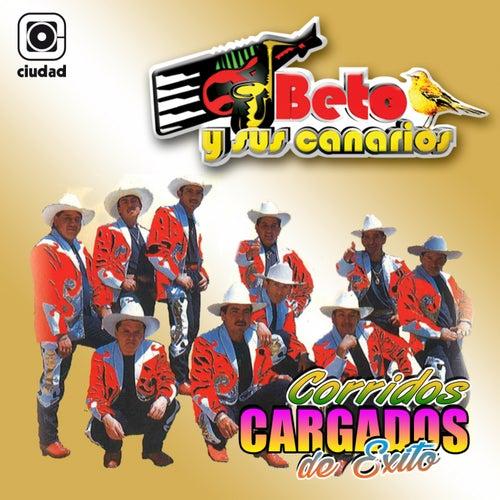 Corridos Cargados de Éxito (Serie de Colección) de Beto Y Sus Canarios