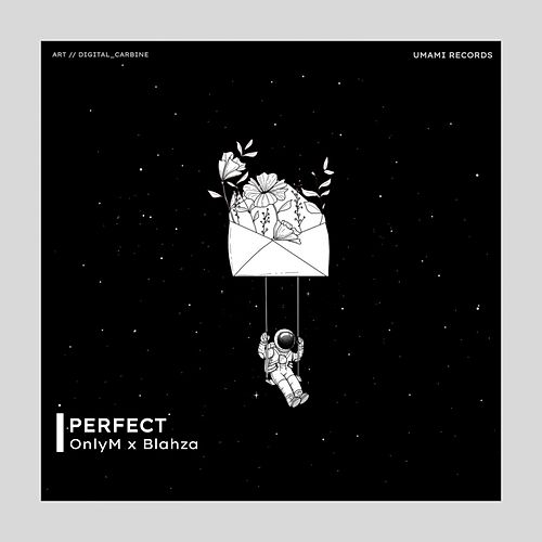 Perfect by Blahza OnlyM