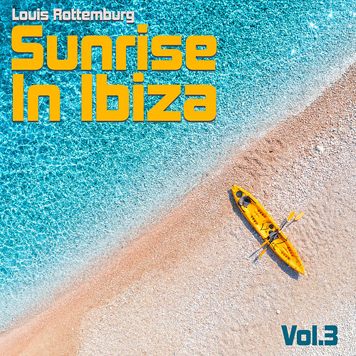 Sunrise in Ibiza, Vol. 3 de Louis Rottemburg
