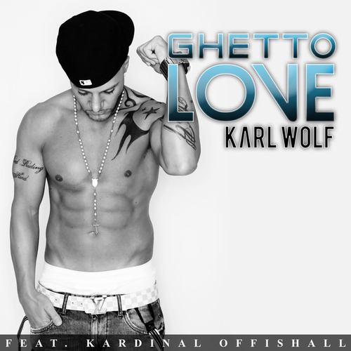 Ghetto Love by Karl Wolf