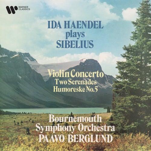 Sibelius: Violin Concerto, Serenades & Humoreske No. 5 by Ida Haendel