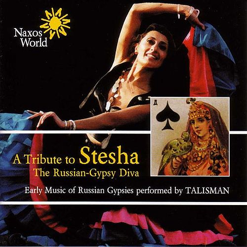 Russia: A Tribute To Stesha: Early Music of Russian Gypsies by Various Artists