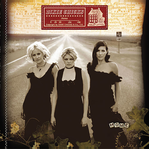 Home by Dixie Chicks