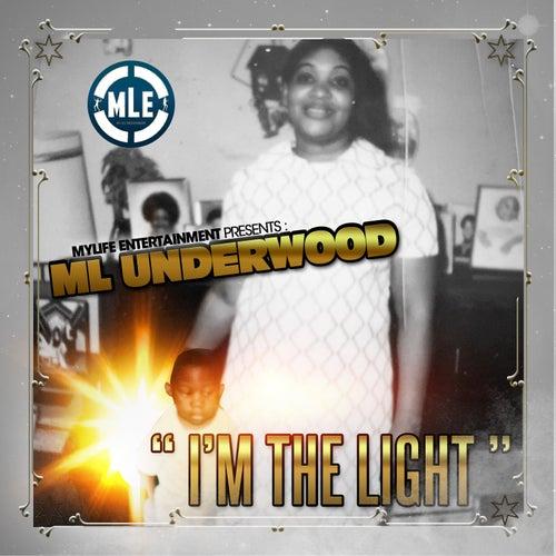 I'm The Light by ML Underwood