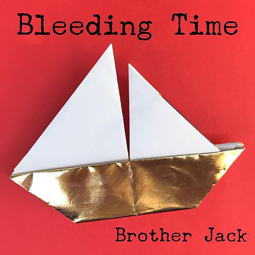 Bleeding Time by Brother Jack