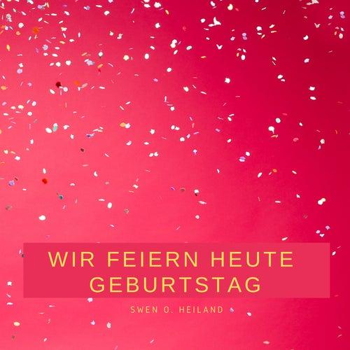 Wir feiern heute Geburtstag von Swen O. Heiland