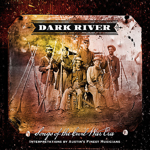 Dark River: Songs of the Civil War Era by Various Artists