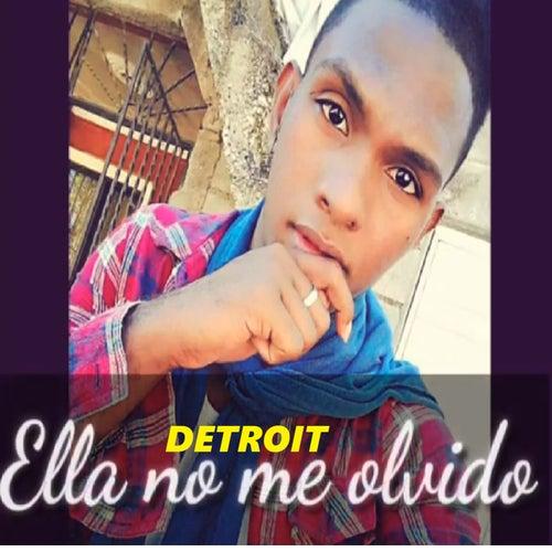 Ella No Me Olvido by Detroit
