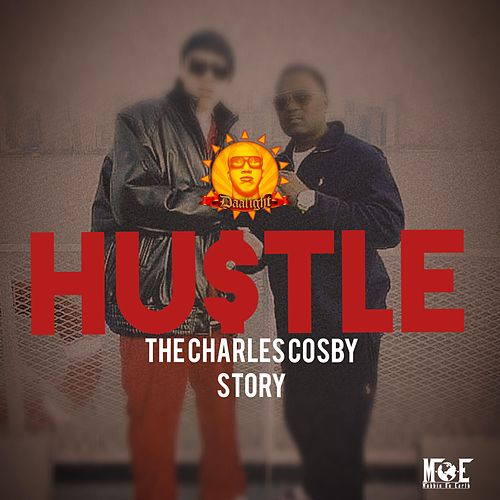 Hustle: The Charles Cosby Story by Daalight