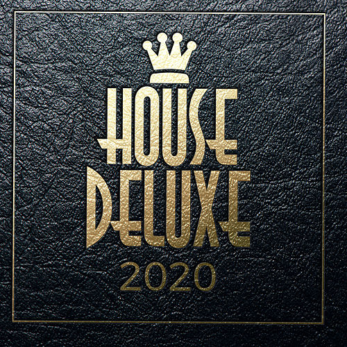 House Deluxe - 2020 by Various Artists