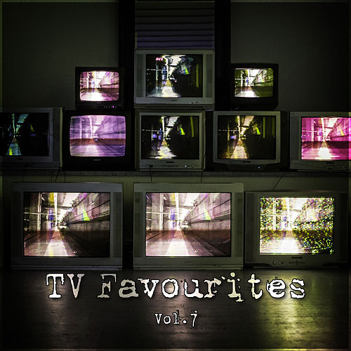 TV Favourites Vol. 7 by TV Themes