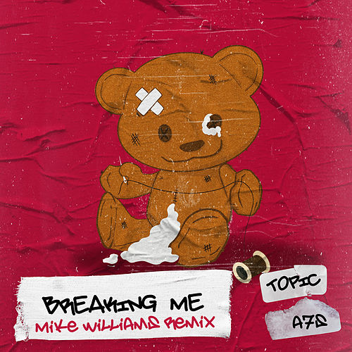 Breaking Me (Mike Williams Remix) by Topic