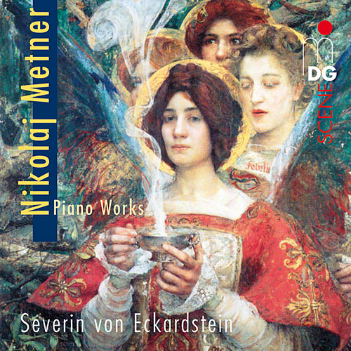 Metner: Piano Works by Severin von Eckardstein