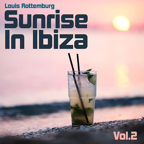 Sunrise in Ibiza, Vol. 2 de Louis Rottemburg