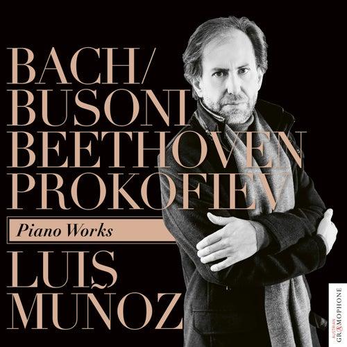 Bach/Busoni, Beethoven, Prokofiev: Piano Works by Luis Muñoz
