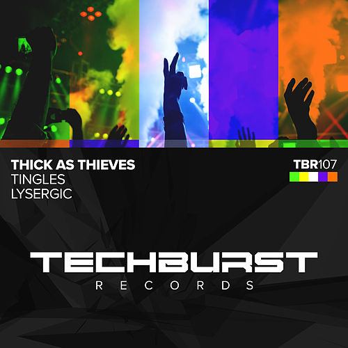 Tingles / Lysergic by Thick as Thieves