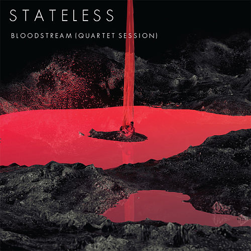 Bloodstream (Quartet Session) by Stateless
