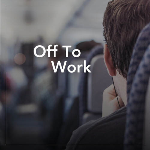 Off To Work by Various Artists