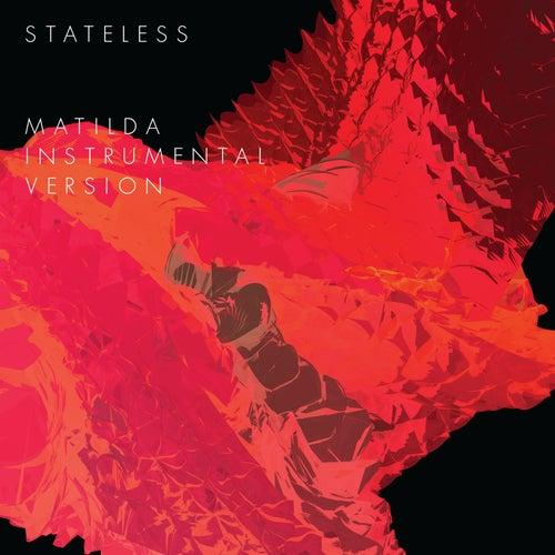 Matilda (Instrumental Version) by Stateless