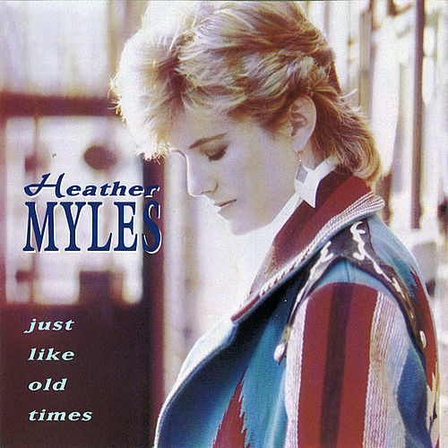 Just Like Old Times von Heather Myles