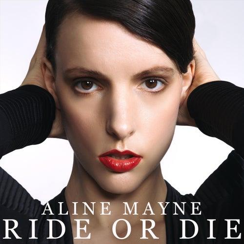 Ride or Die by Aline Mayne