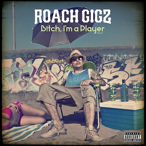 B!tch, I'm a Player von Roach Gigz