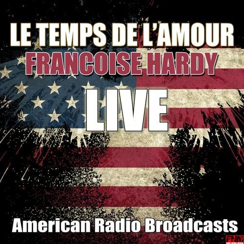 Le Temps De L'amour (Live) de Francoise Hardy