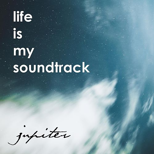Jupiter by Life Is My Soundtrack