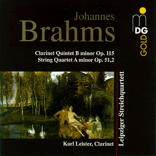 Brahms: Clarinet Quintet in B Minor, Op. 115 & String Quartet in A Minor, Op. 51:2 by Karl Leister