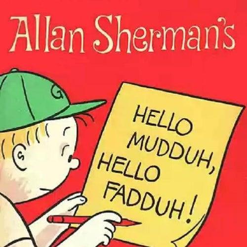 Hello Muddah Hello Fadduh - A Letter From Camp Granada - Single by Alan Sherman