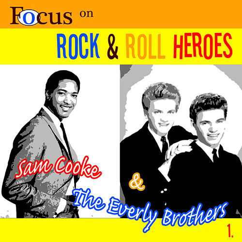 Focus on Rock & Pop Heroes - Sam Cooke & The Everley Brothers 1 de Various Artists