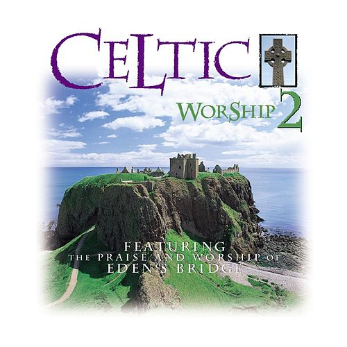 Celtic Worship 2 de Eden's Bridge