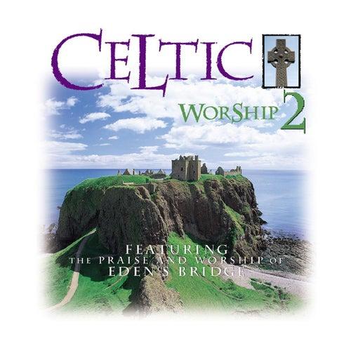 Celtic Worship 2 de Eden's Bridge