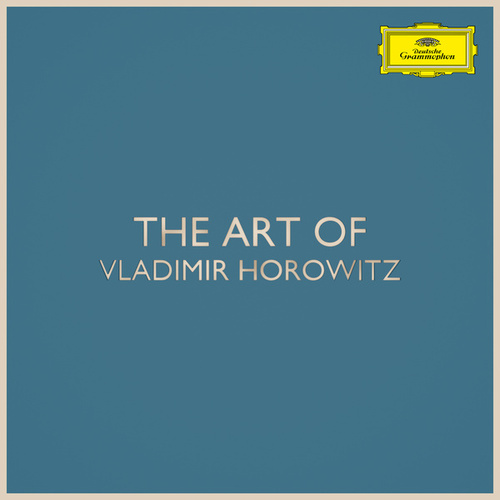 The Art of Vladimir Horowitz by Vladimir Horowitz