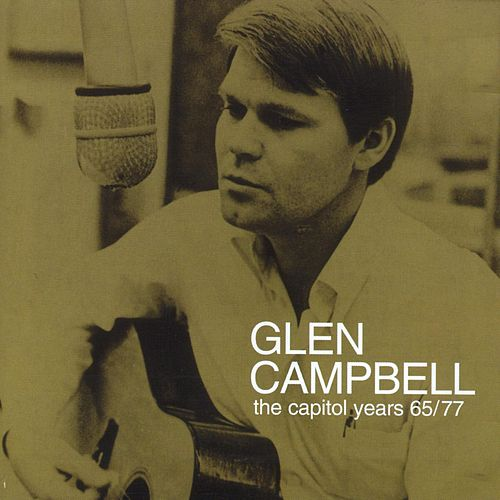 Glen Campbell - The Capitol Years 1965 - 1977 von Glen Campbell
