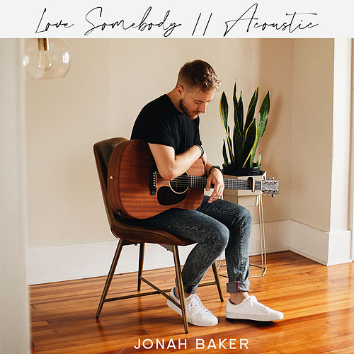 Love Somebody (Acoustic) de Jonah Baker