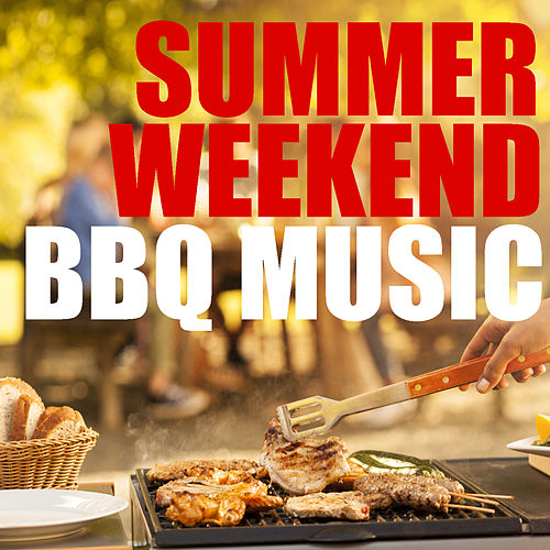 Summer Weekend BBQ Music by Various Artists
