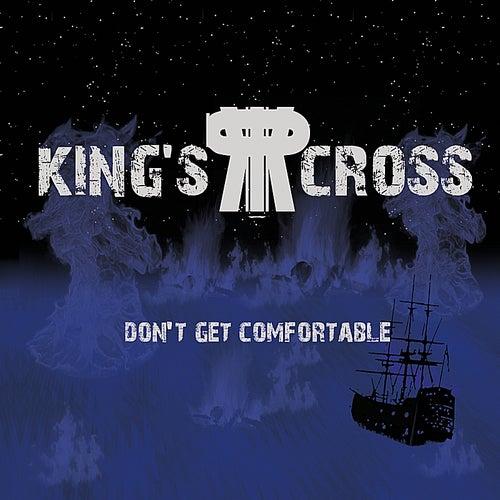 Don't Get Comfortable de King's Cross