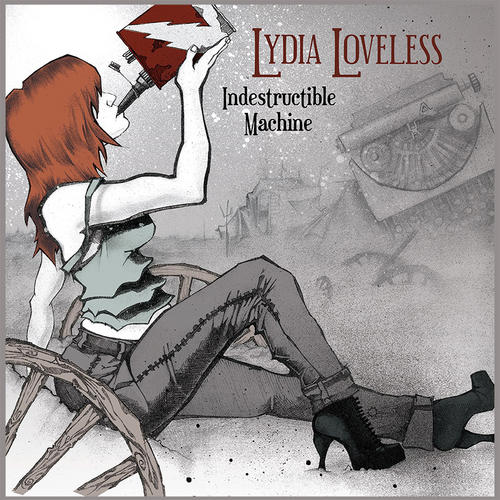 Indestructible Machine by Lydia Loveless