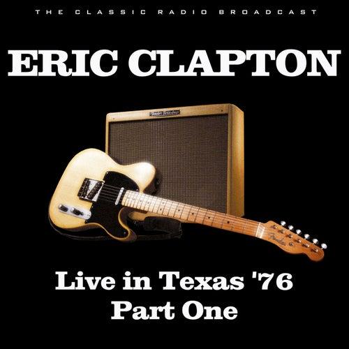 Live in Texas '76 Part One (Live) von Eric Clapton