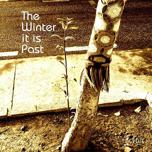 The Winter It Is Past by Hjortur