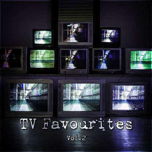 TV Favourites Vol. 2 by TV Themes