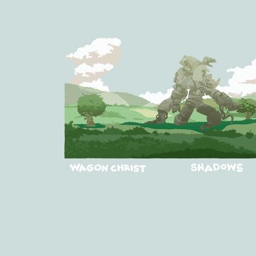 Shadows by Wagon Christ