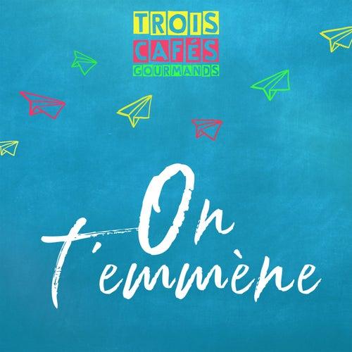 On t'emmène by Trois Cafés Gourmands