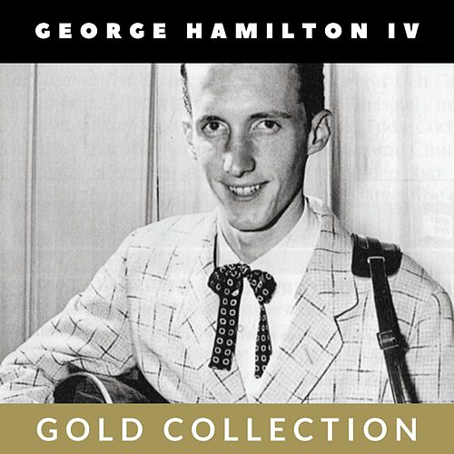George Hamilton IV - Gold Collection de George Hamilton IV
