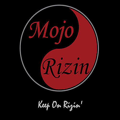 Keep On Rizin' de Mojo Rizin