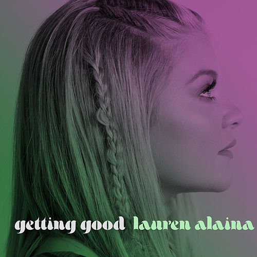 Getting Good de Lauren Alaina