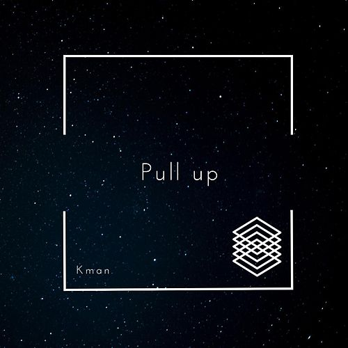 Pull Up by K-Man